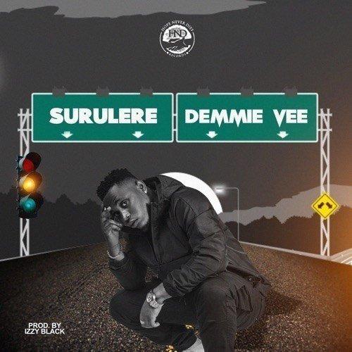Demmie Vee – Surulere [Song]