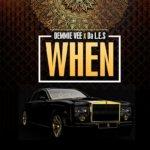 Demmie Vee – When feat. Da L.E.S [New Song]