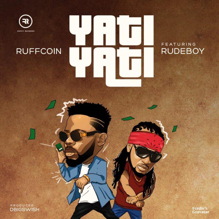 Ruffcoin – Yati Yati feat. Rudeboy [Song]