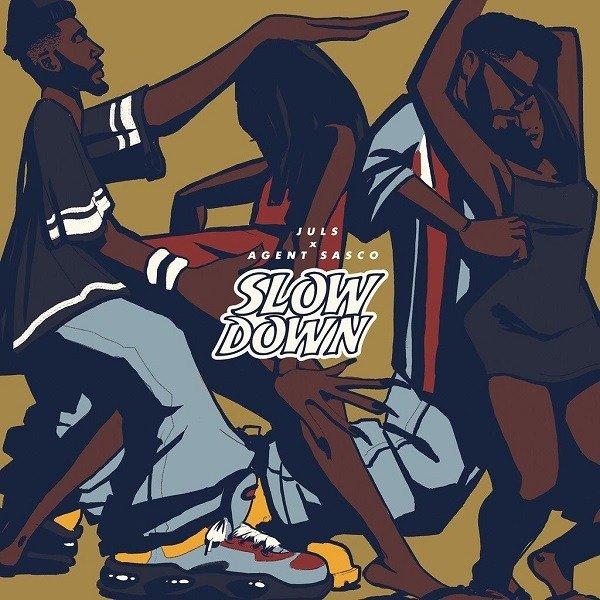 New Music: Juls feat. Agent Sasco – Slow Down