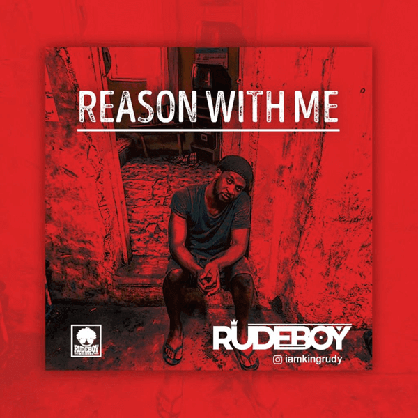 Rudeboy – Reason With Me [New Song+Video]