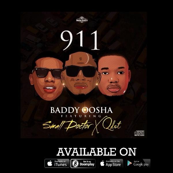 Baddy Oosha Ft Small Doctor Qdot – 911