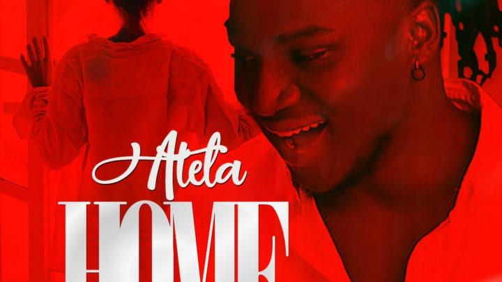 ATELA – HOME (PROD. FOME PETERS)