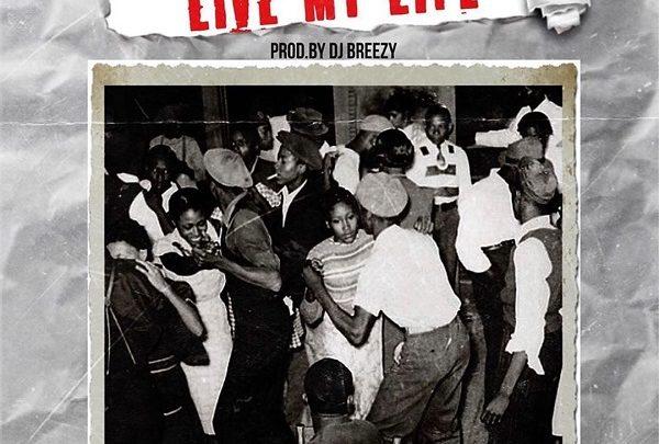 DJ BREEZY – LIVE MY LIFE FT. ADEKUNLE GOLD