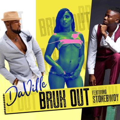 Da'Ville – Bruk Out ft. Stonebwoy