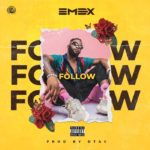 [Music] Emex – Follow