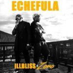 ILLBLISS X ZORO - ECHEFULA (OFFICIAL VIDEO)