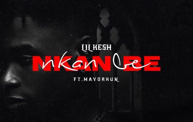 [Music] Lil Kesh ft. Mayorkun – Nkan Be