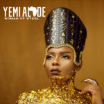 YEMI ALADE – WOMAN OF STEEL (ALBUM)