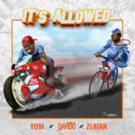 YOVI X DAVIDO X ZLATAN – IT'S ALLOWED