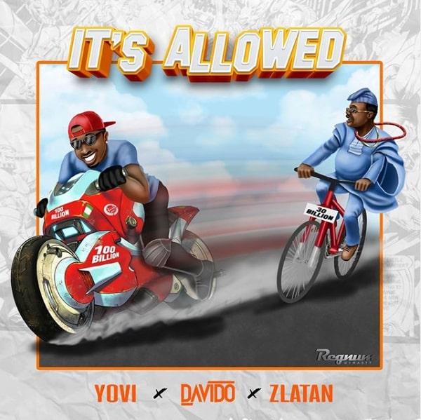 YOVI X DAVIDO X ZLATAN – IT'S ALLOWED