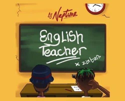 DJ NEPTUNE X ZLATAN - ENGLISH TEACHER (OFFICIAL VIDEO)