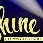 CEEPRINX FT USHERDEE – SHINE