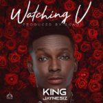 KING JAYNESIZ - WATCHING U (PROD. BY BOND)
