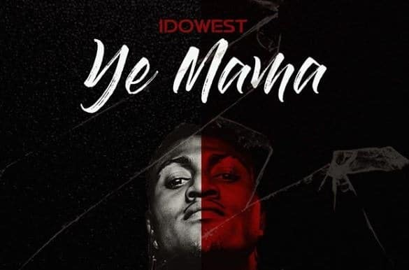 IDOWEST – YE MAMA (OFFICIAL VIDEO)