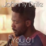 JOHNNY DRILLE – YOU AND I (PLANTASHUN BOIZ COVER)