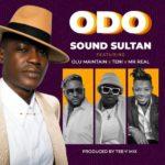 SOUND SULTAN - ODO FT. OLU MAINTAIN, TENI & MR REAL