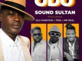 SOUND SULTAN - ODO FT. OLU MAINTAIN TENI & MR REAL