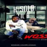 K-SOLO - WOSSA FT. LIL B