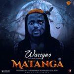 Music: Wazzyno – Matanga