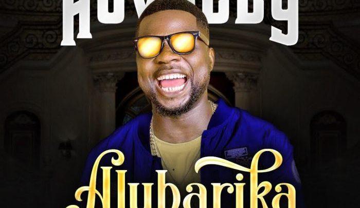 [Music] Hovaccy – Alubarika (Prod. by AjeOnDMix)