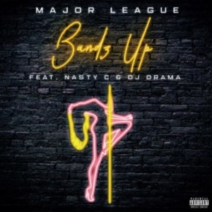major-league-bandz-up-ft-nasty-c-dj-drama