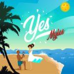 {TRENDING} Myles – Yes (prod. Young Jonn)