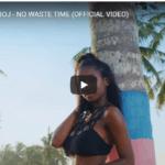 (VIDEO) Joey B – No Waste Time ft. BOJ