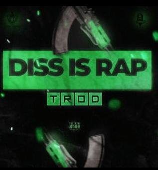 {MUSIC} Trod – Diss Is Rap (Prod. By Ehizzay)