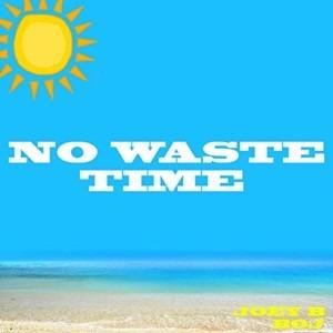 JOEY B – NO WASTE TIME FT. BOJ (PROD. NOVA)