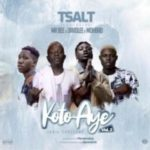 {MUSIC} Tsalt – Koto Aye (Vol.2) ft. Mr Bee, Davolee & Mohbad