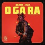 {MUSIC} Barry Jhay – Ogara