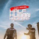 {MUSIC} Oladips Ft. Akeem Adisa – Half Human Half Rap