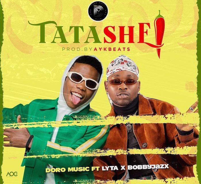 [Music + Video] Doro Music Ft. Lyta x Bobby Jazx – Tatashe
