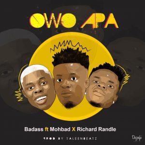 {MUSIC} Badass ft Mohbad x Richard Randle – Owo Apa