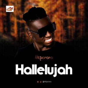 {MUSIC} Akpororo – Hallelujah