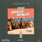 {MUSIC} Danny S – Miracle Miracle (Freestyle)