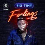 {Music} Big Timy – Feelings (Prod. by Cracker Mallo)