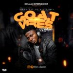 {Mixtape} DJ Salam – G.O.A.T(Greatest Of All Time) Vibes Mix