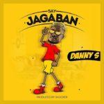 {Music} Danny S – Say Jagaban
