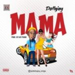 {Music} Dollajay – Mama