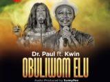 {Music} Dr. Paul Ft. Kwin – Obuliwom Elu