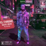 {Music} Elthrone – Bahd Man