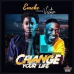 {MUSIC} Emeke Ft. Vector – Change Your Life