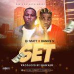 {MUSIC} DJ Matt Ft. Danny S – SeT
