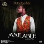 {MUSIC} Teekay Zee – Available