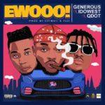 <Music> Generous Ft. Qdot x Idowest – Ewooo