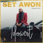 {MUSIC} Idowest – Set Awon