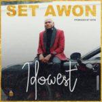 {MUSIC} Idowest – Set Awon