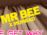 """Mr Bee Ft. Mohbad – E Get Why Mp3 Download Bankz Entertainment vocalist, Mr Bee comes through with another brand new single titled """"E Get Why"""" featuring Mohbad."""